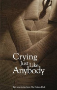 Crying Just Like Anybody