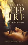 Inhaling Deep Fire