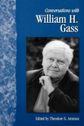 Conversations with William H. Gass