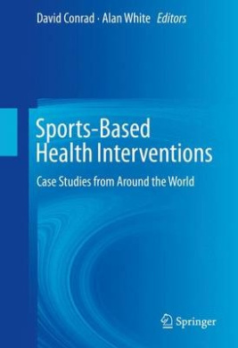 Sports-Based Health Interventions: Case Studies from Around the World: 2016
