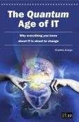 The Quantum Age of IT