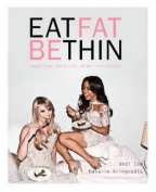 Eat Fat Be Thin