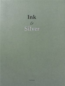 Ink & Silver: Photographs