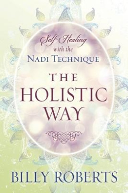 The Holistic Way: Self-Healing with the Nadi Technique