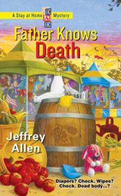 Father Knows Death (Stay at Home Dad Mystery)