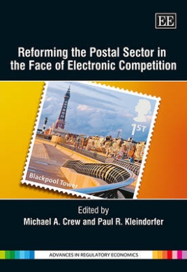 Reforming the Postal Sector in the Face of Electronic Competition (Advances in Regulatory Economics Series)