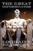 The Great Impersonator! 99 Reasons To Dislike Abraham Lincoln