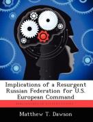 Implications of a Resurgent Russian Federation for U.S. European Command