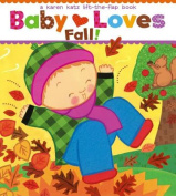 Baby Loves Fall! (Karen Katz Lift-The-Flap Books) [Board book]
