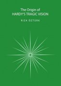 The Origin of Hardy's Tragic Vision