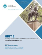 Hri 12 Proceedings of the Seventh Annual ACM/IEEE International Conference on Human-Robot Interaction