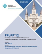 Ppopp 12 Proceedings of the 2012 ACM Sigplan Symposium on Principles and Practice of Parallel Programming