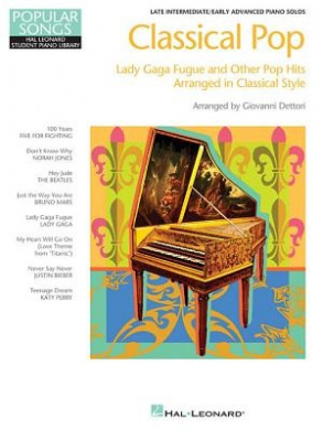 Classical Pop - Lady Gaga Fugue & Other Pop Hits: Popular Songs Series Late Intermediate/Early Advanced Piano Solos