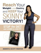 Reach Your Weight Loss Destiny and Keep Your Skinny Victory!