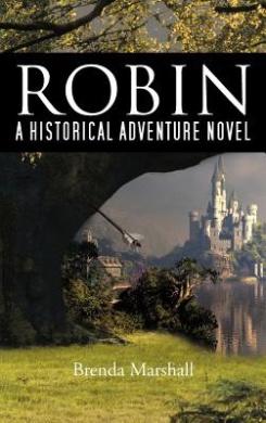 Robin: A Historical Adventure Novel