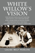 White Willow's Vision