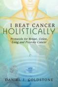 I Beat Cancer Holistically