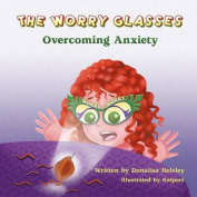 The Worry Glasses