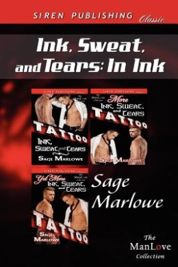 Ink, Sweat, and Tears: In Ink [Ink, Sweat, and Tears : More Ink, Sweat, and Tears : Yet More Ink, Sweat, and Tears] (Siren Publishing Classic ManLove)