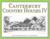 Canterbury Country Houses 4: 4