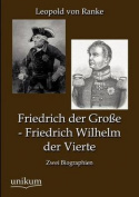 Friedrich Der Gro E - Friedrich Wilhelm Der Vierte [GER]