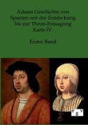Adams Geschichte Von Spanien Seit Der Entdeckung Bis Zur Thron-Entsagung Karls IV. [GER]