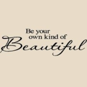 Wall Sayings Vinyl Lettering Be Your Own Kind of Beautiful 5.5H x 20W Vinyl Lettering for Walls Quotes Art