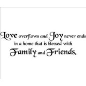 Wall Sayings Vinyl Lettering Love Overflows and Joy Never Ends in A Home That Is Blessed with Family and Friends Vinyl Lettering Wall Decal Wall Words Sticker