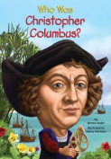 Who Was Christopher Columbus? (Who Was...?