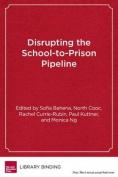 Disrupting the School-to-Prison Pipeline