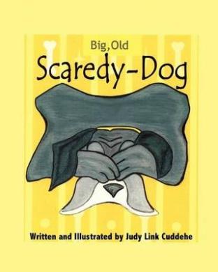 Big, Old, Scaredy-Dog