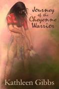 Journey of the Cheyenne Warrior