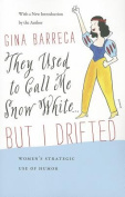 They Used to Call Me Snow White ... but I Drifted
