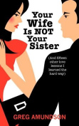 Your Wife Is Not Your Sister