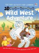3D Dot-to-dot Wild West Adventure