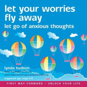 Let Your Worries Fly Away [Audio]