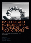 Psychosis and Schizophrenia in Children and Young People