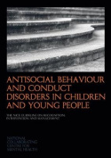 Antisocial Behaviour and Conduct Disorders in Children and Young People