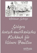 Steigers Deutsch-Amerikanisches Kochbuch Fur Kleinere Familien [GER]
