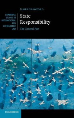 State Responsibility: The General Part (Cambridge Studies in International and Comparative Law)