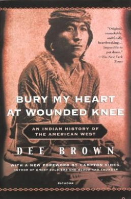 Bury My Heart at Wounded Knee: An Indian History of the American West (Turtleback School & Library)