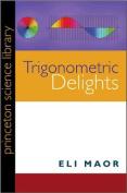 Trigonometric Delights