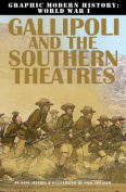 Gallipoli and the Southern Theaters (Graphic Modern History