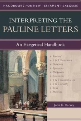 Interpreting the Pauline Letters: An Exegetical Handbook (Handbooks for New Testament Exegesis)