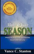 Make It Your Season
