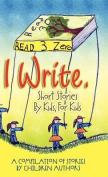 I Write Short Stories by Kids for Kids Vol. 3