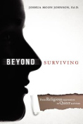 Beyond Surviving