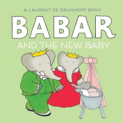 Babar and the New Baby [Board Book]
