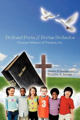Profound Poets // Poetas Profundos: Christian Mission of Panama, Inc.