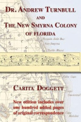 Dr. Andrew Turnbull and the New Smyrna Colony of Florida